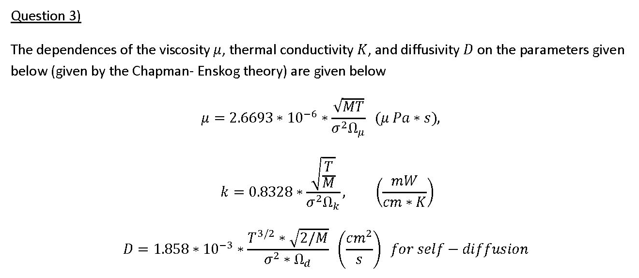 Visocosity, Thermal Conductivity and Diffusivity of Gases