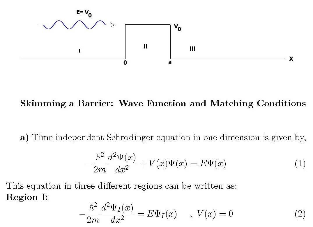 Skimming a Barrier: Wave Function and Matching Conditions